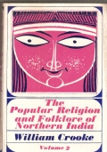 The popular religion and folklore of Northern India - volume 2