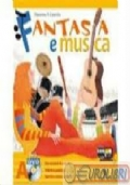 Fantasia e musica. Metodi e repertori strumentali. Musica contemporanea. Strumenti, forme e storia della musica. Per la Scuola Media. Con 3 DV. Con espansione online