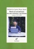 STORIA DI UN'AMICIZIA TRA UNO SCRITTORE E UN LETTORE. LETTERE 1995-2001