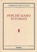 PERCHE' SIAMO FUTURISTI