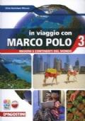 In viaggio con Marco Polo 3. Regioni e continenti del mondo + Atlante 3 + Carte mute + eBook + C.D.I.