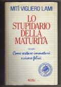 Lo stupidario della maturità ovvero come restare immaturi e vivere felici