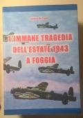 L' IMMANE TRAGEDIA DELL' ESTATE 1943 A FOGGIA