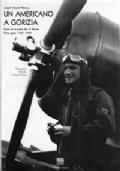 Un americano a Gorizia. Diario di un piloto del 4° Stormo. Prima parte: 1931-1937