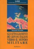 Gli atteggiamenti dei giovani italiani verso il mondo militare