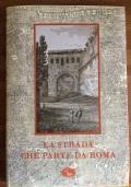 La strada che parte da Roma