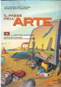 Il paese dell'arte. Vol. A: Il libro dei linguaggi. Per la Scuola media
