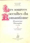 Les sources occultes du Romantisme. Illuminisme Théosophie 1770-1820, II, La Génération de l'Empire