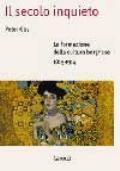 Il secolo inquieto - La formazione della cultura borghese 1815-1914