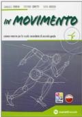 In movimento. Volume unico. Con espansione online. Per le Scuole superiore