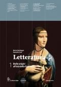 Letteratura+ 1 Dalle origini all'età della Controriforma + Guida allo studio e all'esame di Stato e materiale digitale