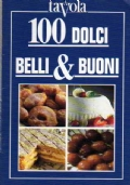 100 Dolci Belli & Buoni - A Tavola