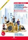 L'Economia Aziendale Plus Vol. A Organizzazione, gestione e sistema contabile delle aziende di produzione