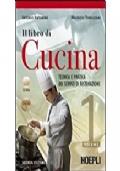 Il libro di cucina. Tecnica e pratica dei servizi di ristorazione. Per gli Ist. Professionali alberghieri. Con CD-ROM e risorse online