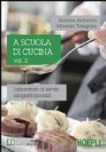A SCUOLA DI CUCINA VOL.2 + LIBRO DIGITALE PLUS