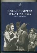 ADOLFO MIGNEMI (A CURA) - STORIA FOTOGRAFICA DELLA RESISTENZA - BORINGHIERI
