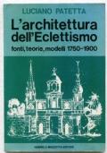 L'ARCHITETTURA DELL'ECLETTISMO. FONTI, TEORIE, MODELLI 1750-1900