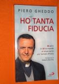 Ho 80tanta fiducia. 80 anni in 80 domande al missionario più famoso d'Italia