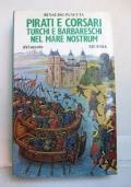 Pirati e corsari turchi e barbareschi nel Mare Nostrum XVI secolo.
