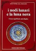 I nodi lunari e la luna nera. Il loro significato astrologico