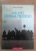 MILANO, CINEMA PRODIGIO- ANTICIPAZIONI E PRIMATI IN UN SECOLO DI AVVENTURE