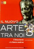 Il nuovo arte tra noi, vol. 3 Il Rinascimento e la Maniera moderna