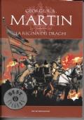 LA REGINA DEI DRAGHI  (4 VOLUME DEL  TRONO DI SPADE)