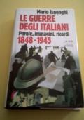 Le guerre degli italiani. Parole, immagini, ricordi 1848 1945
