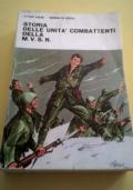 Storia delle Unità Combattenti della Milizia Volontaria per la Sicurezza Nazionale 1923 1943