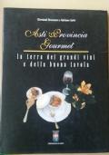 ASTI PROVINCIA GOURMET la terra dei grandi vini e della buona tavola