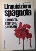 L' INQUISIZIONE SPAGNOLA ATROCITA' TORTURE SADISMO