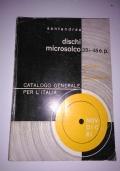 Catalogo generale dischi microsolco 33 1/3 e 45 e.p.