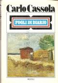 Fogli di diario (NARRATIVA ITALIANA – CARLO CASSOLA – PENSIERI – RIFLESSIONI – MISCELLANEA – PRIME EDIZIONI)
