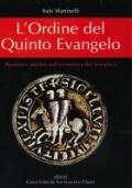 L' Ordine del Quinto Evangelo. Romanzo storico sull' avventura dei Templari