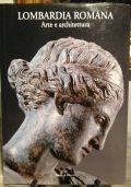Lombardia Romana. Arte e Architettura