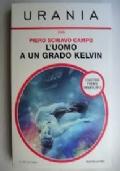 L'UOMO A UN GRADO KELVIN - URANIA 1600