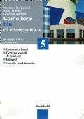 corso base blu di matematica 5 - Funzioni e limiti - derivate e studi di funzioni - integrali - calcolo combinatorio
