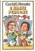2 brave persone (Cochi & Renato)