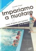 Impariamo a nuotare: corso di nuoto per bambini in 8 lezioni (MANUALI – NUOTO – BAMBINI – DANIELE RAGGI)