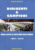 Dirigenti e campioni - hanno scritto la storia delle bocce italiane 1897-2010