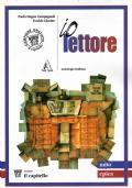 Io lettore antologia italiana- volumi A,B,C,D,E