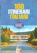 100 itinerari italiani: alberghi e ristoranti, carte degli itinerari, atlante stradale 1:800 000 (GUIDE � VIAGGI � ITALIA)