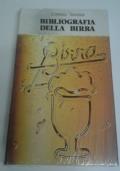 BIBLIOGRAFIA DELLA BIRRA. Pubblicazioni italiane dalle origini al 1978