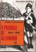 IL PUGNALE DI ALLUMINIO 1934-1939