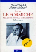 ANCHE LE FORMICHE NEL LORO PICCOLO S' INCAZZANO (volume quarto)