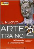 Il nuovo arte tra noi 2. Dal Tardoantico al Gotico internazionale