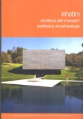 Inhotim: Architecture, Art and Landscape (Bilingual Edition) / Inhotim: Arquitetura, Arte e Paisagem