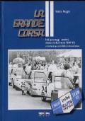 La grande corsa. Fatti, personaggi, aneddoti, attorno al rally chierese TEAM 1971 a trentacinque anni dalla prima edizione