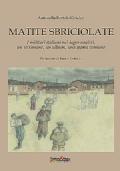 Matite sbriciolate. I militari italiani nei lager nazisti: un testimone, un album, una storia comune.