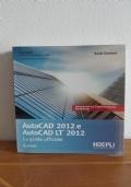 Autocad 2012 e Autocad 2012 LT - La guida ufficiale